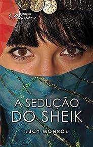 A sedução do sheik (Paixão Livro 127)
