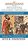 The Armenians in the Medieval Islamic World: Armenian Realpolitik in the Islamic World and Diverging ParadigmsCase of Cilicia Eleventh to Fourteenth Centuries