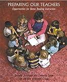 Preparing Our Teachers: Opportunities for Better Reading Instruction