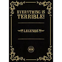 Everything Is Terrible! - Legends