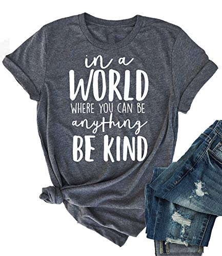 Enmeng Womens Be Kind Shirt in a World Where You Can Be Anything T Shirts Kindness Graphic Tees (M, Grey)