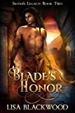 Blade's Honor (Ishtar's Legacy Book 2)