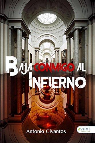 Baja conmigo al infierno (Spanish Edition) by [Civantos, Antonio]