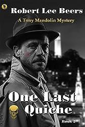 Tony Mandolin Mystery, Book 2: One Last Quiche