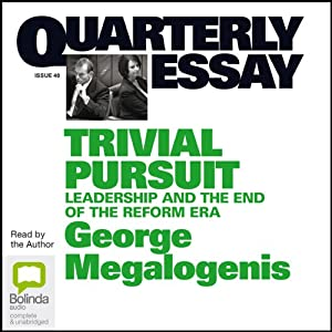 Quarterly Essay 40: Trivial Pursuit Audiobook