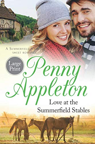 Love At The Summerfield Stables Large Print: A Summerfield Village Sweet Romance (Summerfield Large Print) ()
