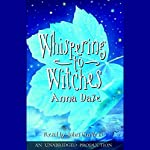 Whispering to Witches | Anna Dale