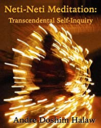 Neti-Neti Meditation: Transcendental Self-Inquiry