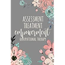Assessment Treatment Empowerment Occupational Therapy: Occupational Therapy Notebook / Occupational Therapy Gifts / 6x9 Journal - Putting the FUN in Functional / OT Notebook For Notes, Retirement, Appreciation, Christmas, Planning, Occupational Therapist Gifts