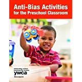 Anti-Bias Activities for the Preschool Classroom