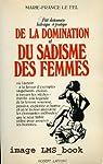 Petit dictionnaire historique et pratique de la domination et du sadisme de femmes par Marie-France Le Fel