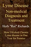 img - for Lyme Disease Non Medical Diagnosis and Treatment: How I Kicked Chronic Lyme disease in One Year for Pennies book / textbook / text book