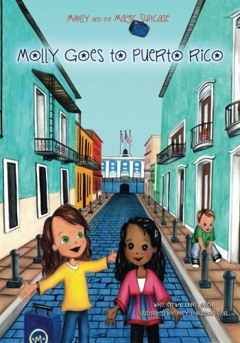 Molly and the Magic Suitcase: Molly Goes to Puerto Rico (Volume 6) (Best Month To Travel To Puerto Rico)
