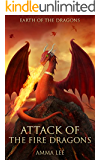 Children's Book : Earth of the Dragons (1): Attack of the Fire Dragons (Dragonlance, Dragon series, Dragon books for kids ages 9 12, Friendship, Adventure, Fantasy)