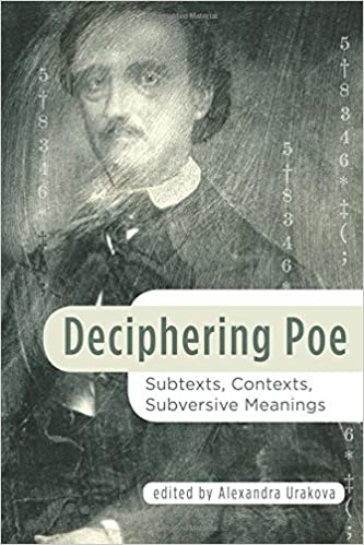 Book Deciphering Poe: Subtexts, Contexts, Subversive Meanings (Perspectives on Edgar Allan Poe) by Alexandra Urakova (2015-08-24)