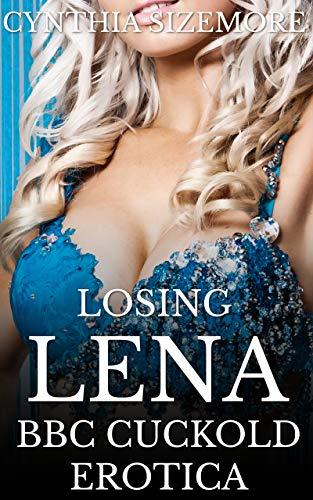 (Losing Lena: BBC Cuckold Erotica)