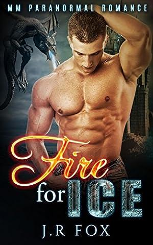 Romance: Fire for Ice (MM Gay Mpreg Alpha Omega Romance) (Dragon Shifter Paranormal Short Stories)