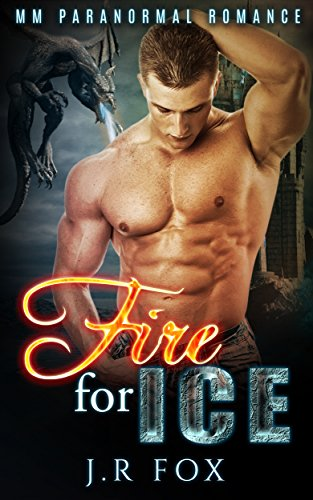 Romance: Fire for Ice (MM Gay Mpreg Alpha Omega Romance) (Dragon Shifter Paranormal Short Stories) (English Edition)