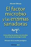 El factor microbio y las enzimas sanadoras (CLAVE)