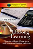 img - for Lifelong Learning: Theoretical and Practical Perspectives on Adult Numeracy and Vocational Mathematics (Education in a Competitive and Globalizing World) book / textbook / text book