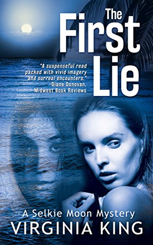 The First Lie (The Mysteries of Selkie Moon) (Book 1) by [King, Virginia]