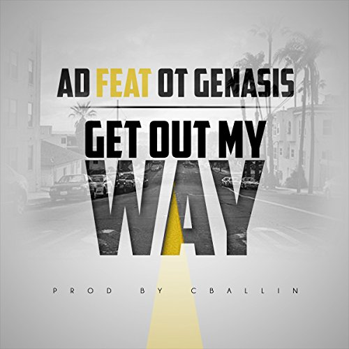 Get Out My Way (feat. O.T. Gen...
