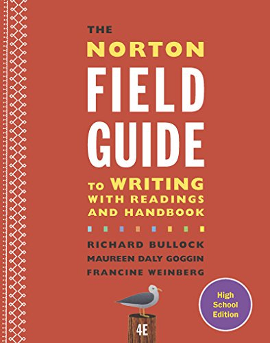 The Norton Field Guide to Writing with Readings and Handbook (Fourth High School Edition)