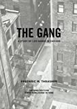 img - for The gang: A study of 1,313 gangs in Chicago (University of Chicago Socialogical) book / textbook / text book