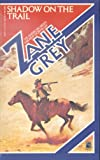Shadow on the Trail, Zane Grey, 0671683101