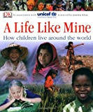 A Life Like Mine: How Children Live Around the World (Dk Reference)