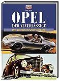 Opel - Der Zuverlässige: Drei Jahrzehnte Opel-Werbung (Edition Oldtimer Markt)