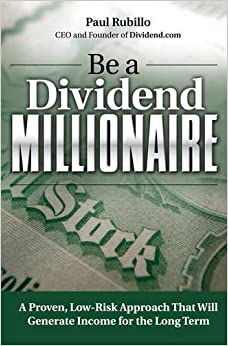 Be A Dividend Millionaire: A Proven, Low-risk Approach That Will Generate Income For The Long Term Epub Descargar Gratis