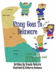 Vinny Goes To Delaware: A Series of Books Educating Children About the 50 States