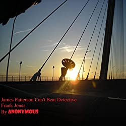 James Patterson Can't Beat Detective Frank Jones