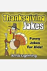 Thanksgiving Jokes: Funny Jokes for Kids! (Volume 1) Paperback