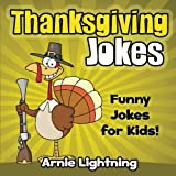 Funny Thanksgiving Jokes for Kids!                                  Joke telling is very fun and can bring a smile to the face of others. Kids love jokes! Jokes can aid in story-telling, create laughs, ...