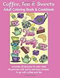 img - for Coffee, Tea & Sweets: Adult Coloring Book: Including 30 Recipes To Go With the Pictures to Color by Marg Ruttan (2016-02-29) book / textbook / text book