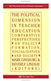 The Political Dimension In Teacher Education: Comparative Perspectives On Policy Formation, Socialization And Society (Wisconsin Series of Teacher Education), , 0750703938