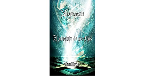 Amazon.com: Magingenio: El laberinto de acertijos (Spanish Edition) eBook: Jhamarí Marcérez: Kindle Store