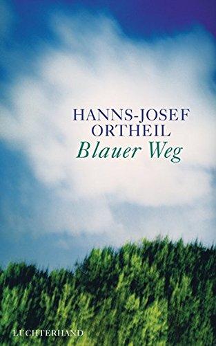 Blauer Weg Gebundenes Buch – 22. September 2014 Hanns-Josef Ortheil Luchterhand Literaturverlag 3630874444 1980 bis 1989 n. Chr.