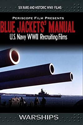 The Blue Jackets' Manual U.S. Navy WWII Recruiting Films