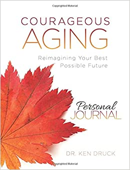 courageous aging personal journal reimagining your best possible
