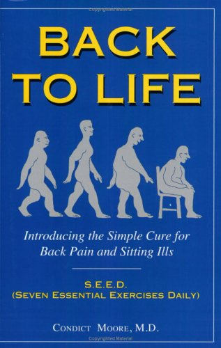 Download Back to Life: Introducing the Simple Cure for Back Pain and Sitting Ills ebook