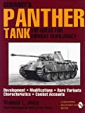 Germany's Panther Tank: The Quest for Combat Supremacy, Development Modifications, Rare Variants, Characteristics, Combat Accounts (Schiffer Military/Aviation History)