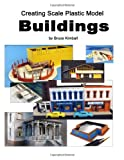 Creating Scale Plastic Buildings, Bruce Kimball, 1494976641