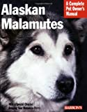 Alaskan Malamutes (Complete Pet Owner's Manual)