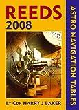 Reeds Astro-Navigation Tables 2008, Harry J. Baker, 0713687541