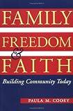 Family, Freedom and Faith, Paula M. Cooey, 0664256635