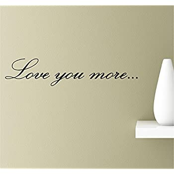 Amazon.com: Love you more Vinyl Wall Art Inspirational Quotes Decal ...