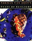 Norman Van Aken's Feast of Sunlight, Norman Van Aken, 1558321365